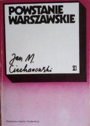 Jan M. Ciechanowski • Powstanie Warszawskie