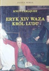 Knut Carlqvist • Eryk XIV Waza. Król ludu