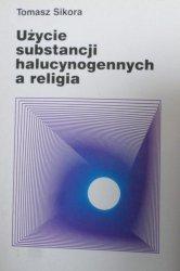 Tomasz Sikora • Użycie substancji halucynogennych a religia