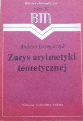 Andrzej Grzegorczyk • Zarys arytmetyki teoretycznej
