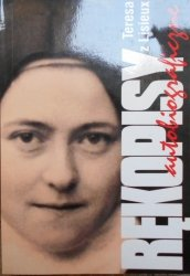 Teresa od Dzieciątka Jezus • Rękopisy autobiograficzne