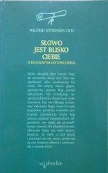 Wilfrid Stinissen OCD • Słowo jest blisko ciebie. O duchowym czytaniu Biblii
