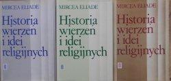 Mircea Eliade • Historia wierzeń i idei religijnych - komplet