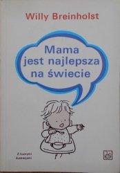 Willy Breinholst • Mama jest najlepsza na świecie