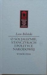 Leon Biliński • O socjalizmie, Stańczykach i polityce narodowej. Wybór pism