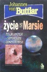 Johannes von Buttlar • Życie na Marsie. Misja Vikinga - sensacyjne odkrycia NASA