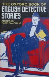 edited by Patricia Craig • The Oxfrod Book of English Detective Stories