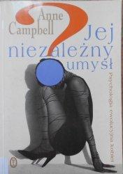 Anne Campbell • Jej niezależny umysł. Psychologia ewolucyjna kobiet