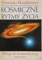 Honorata Korpikiewicz • Kosmiczne rytmy życia. Wstęp do kosmoekologii
