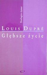 Louis Dupre • Głębsze życie. Teologia żywa
