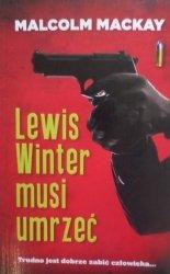 Malcolm Mackay • Lewis Winter musi umrzeć