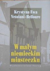 Krystyna Ewa Vetulani-Belfoure • W małym niemieckim miasteczku