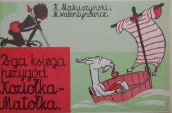 Makuszyński i Walentynowicz • 2-ga księga przygód Koziołka Matołka