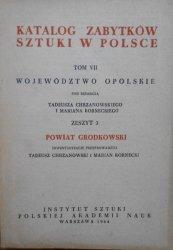 Katalog zabytków sztuki w Polsce tom VII zeszyt 3 • Województwo Opolskie, powiat Grodkowski