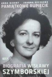 Anna Bikont, Joanna Szczęsna • Pamiątkowe rupiecie. Biografia Wisławy Szymborskiej