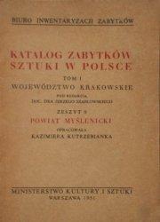 Katalog zabytków sztuki w Polsce tom 1 • Województwo krakowskie, zeszyt 9. Powiat Myślenicki