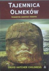 David Hatcher Childress • Tajemnica Olmeków. Starożytni odkrywcy Ameryki