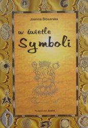 Joanna Ślósarska • W świetle symboli