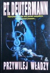 P.T. Deutermann • Przywilej władzy