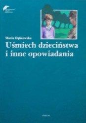 Maria Dąbrowska • Uśmiech dzieciństwa i inne opowiadania [Krzysztof Płuciennik]