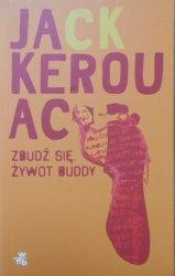 Jack Kerouac • Zbudź się. Żywot Buddy