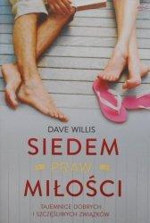 Dave Willis • Siedem praw miłości. Tajemnice dobrych i szczęśliwych związków