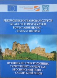 Przewodnik po transgranicznych szlakach turystycznych • Powiat Krośnieński - rejon Samborski