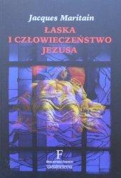 Jacques Maritain • Łaska i człowieczeństwo Jezusa