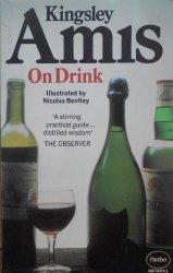 Kingsley Amis • On drink