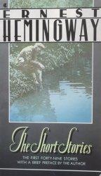 Ernest Hemingway • The Short Stories