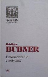 Rudiger Bubner • Doświadczenie estetyczne
