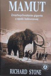 Richard Stone • Mamut. Zmartwychwstanie giganta z epoki lodowcowej