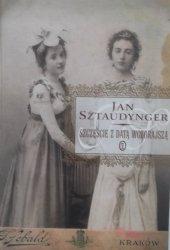 Jan Sztaudynger • Szczęście z datą wczorajszą