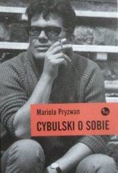 Mariola Pryzwan • Cybulski o sobie
