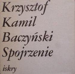 Krzysztof Kamil Baczyński • Spojrzenie