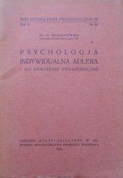 Dr. E. Markinówna • Psychologia indywidualna Adlera i jej znaczenie pedagogiczne