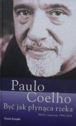 Paulo Coelho • Być jak płynąca rzeka