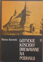 Marian Kornecki • Gotyckie kościoły drewniane na Podhalu