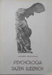 Kazimierz Obuchowski • Psychologia dążeń ludzkich