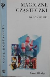 Susan Aldridge • Magiczne cząsteczki. Jak działają leki
