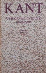 Immanuel Kant • Uzasadnienie metafizyki moralności