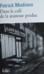 Patrick Modiano • Dans le cafe de la jeunesse perdue