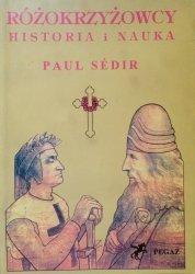 Paul Sedir • Różokrzyżowcy. Historia i nauka
