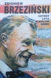 Zbigniew Brzeziński • Cztery lata w Białym Domu