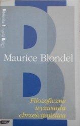 Maurice Blondel • Filozoficzne wyznania chrześcijaństwa