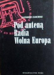 Kazimierz Zamorski • Pod anteną Radia Wolna Europa
