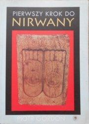 Piotr Gordon • Pierwszy krok do Nirwany