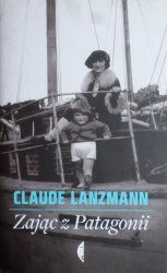 Claude Lanzmann • Zając z Patagonii