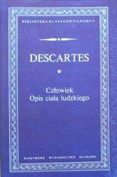 Descartes • Człowiek. Opis ciała ludzkiego
