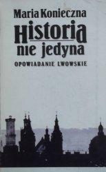 Maria Konieczna • Historia nie jedyna. Opowiadania lwowskie